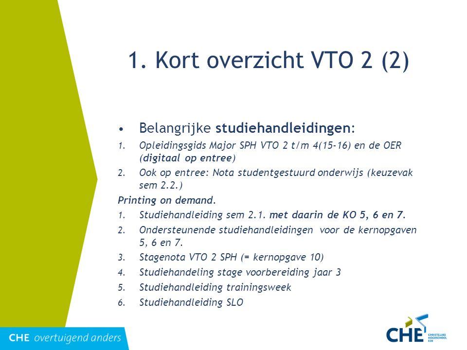 1. Kort overzicht VTO 2 (2) Belangrijke studiehandleidingen: