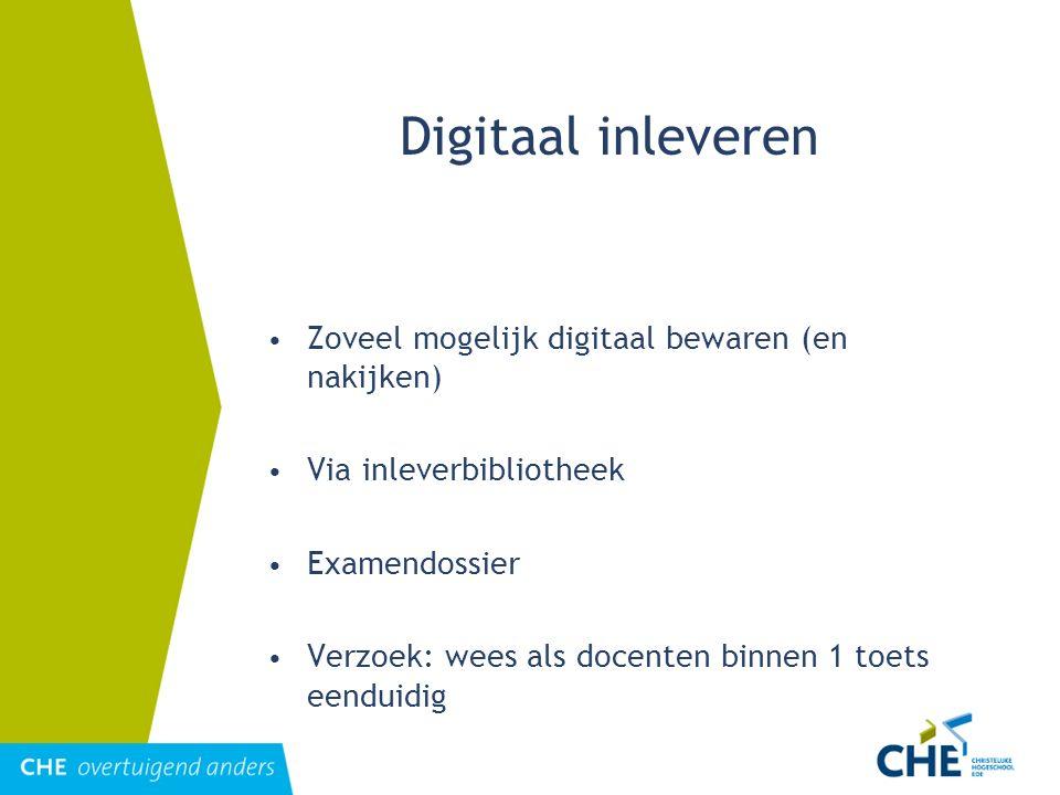 Digitaal inleveren Zoveel mogelijk digitaal bewaren (en nakijken)