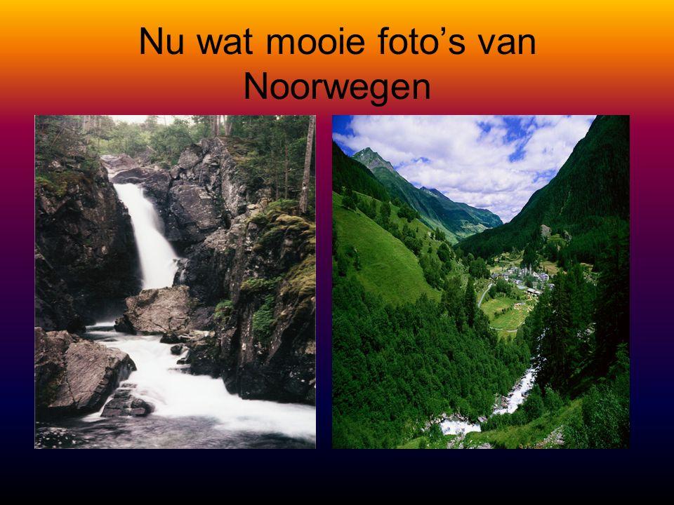 Nu wat mooie foto's van Noorwegen