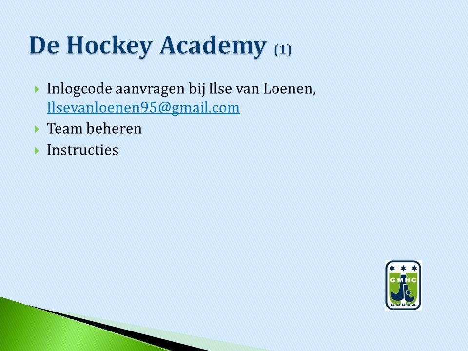 De Hockey Academy (1) Inlogcode aanvragen bij Ilse van Loenen, Ilsevanloenen95@gmail.com. Team beheren.
