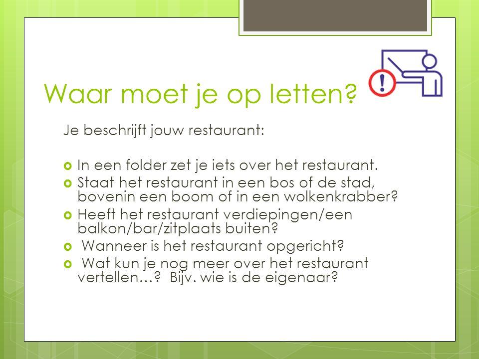 Waar moet je op letten Je beschrijft jouw restaurant: