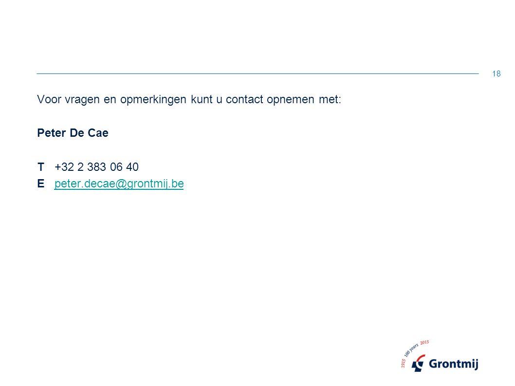Voor vragen en opmerkingen kunt u contact opnemen met: Peter De Cae T +32 2 383 06 40 E peter.decae@grontmij.be