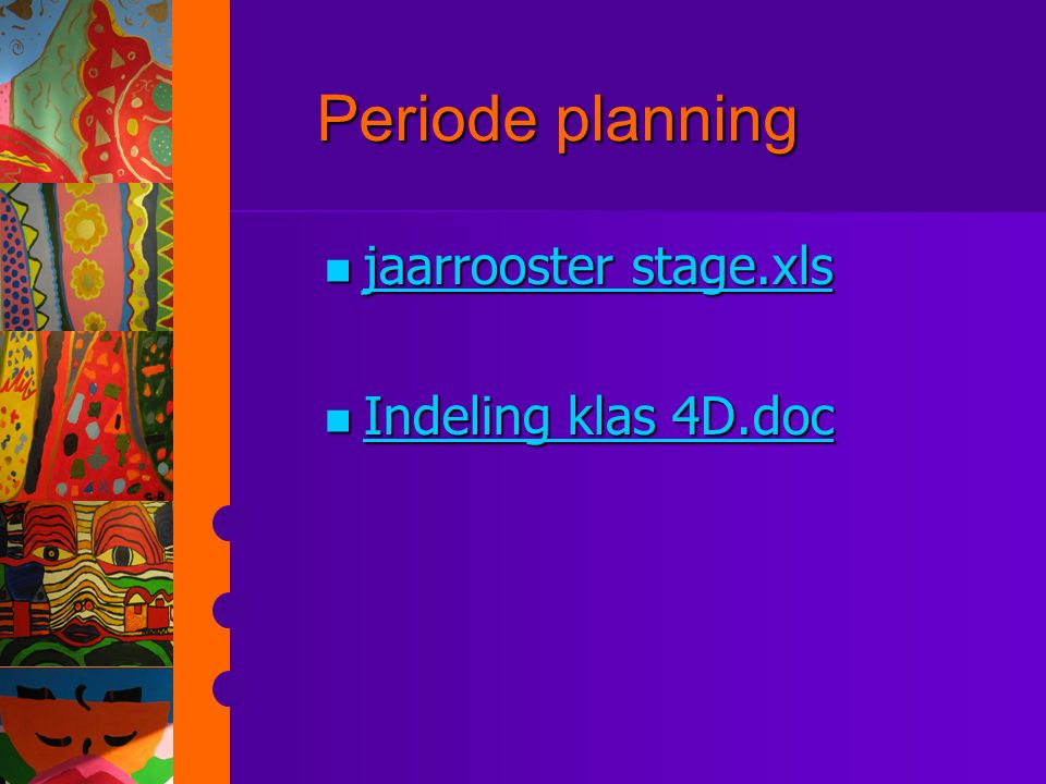 Periode planning jaarrooster stage.xls Indeling klas 4D.doc