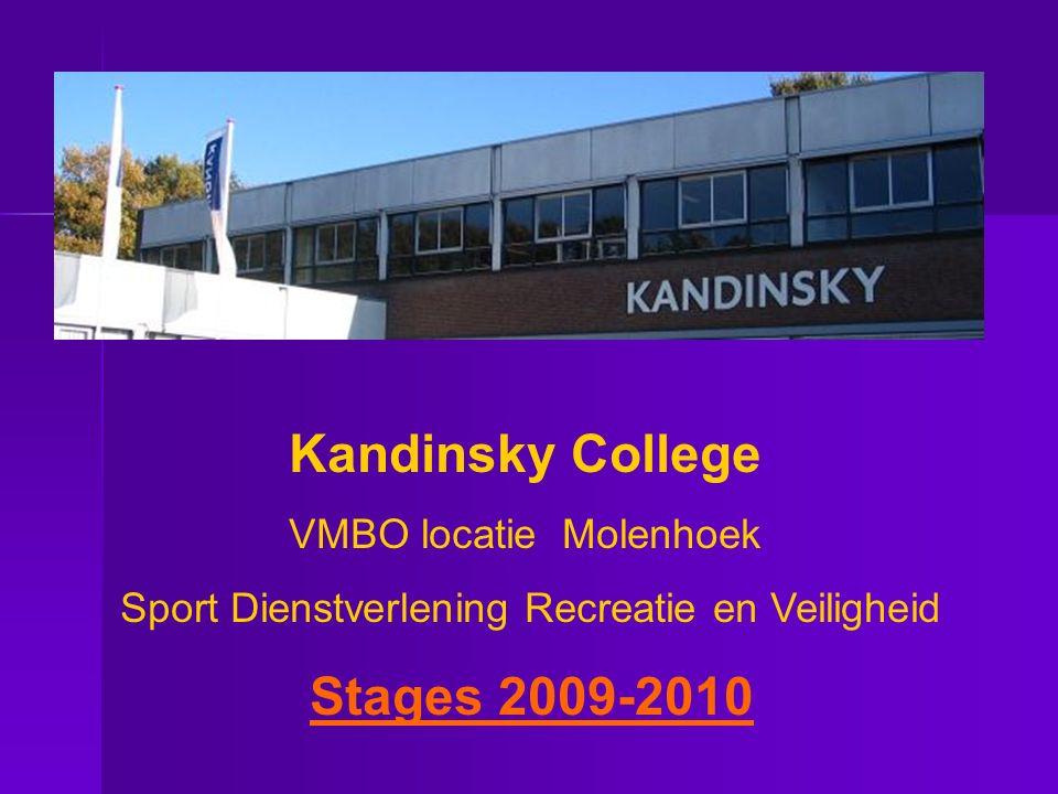 Kandinsky College Stages 2009-2010 VMBO locatie Molenhoek