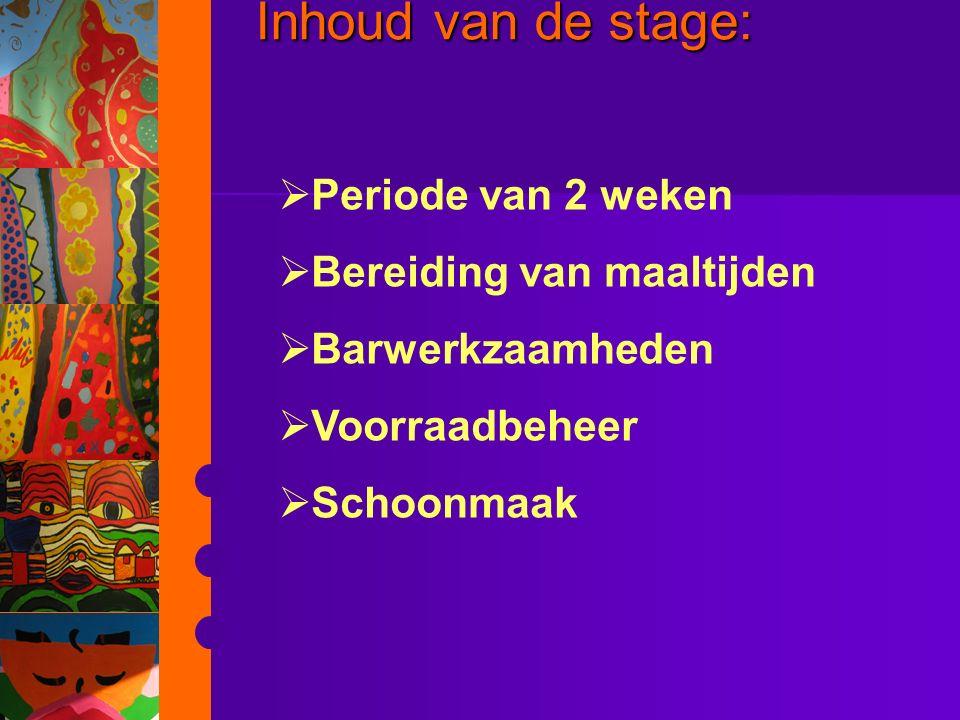 Inhoud van de stage: Periode van 2 weken Bereiding van maaltijden