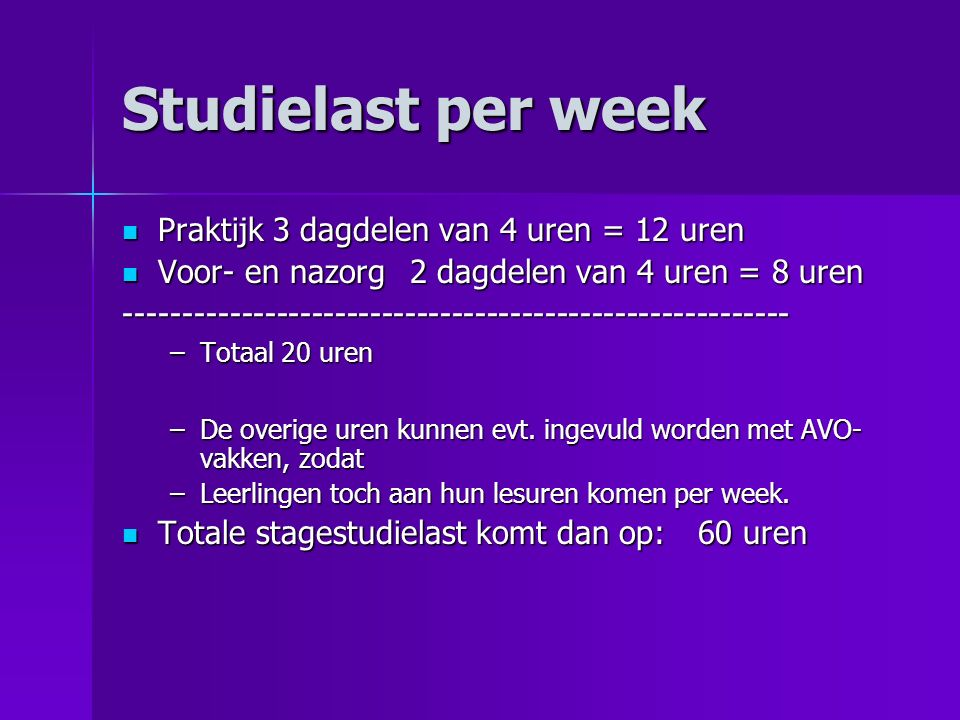Studielast per week Praktijk 3 dagdelen van 4 uren = 12 uren