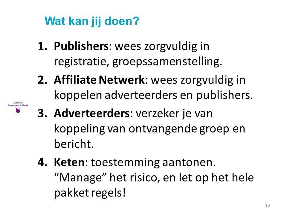 Publishers: wees zorgvuldig in registratie, groepssamenstelling.