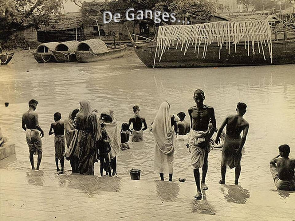 De Ganges...