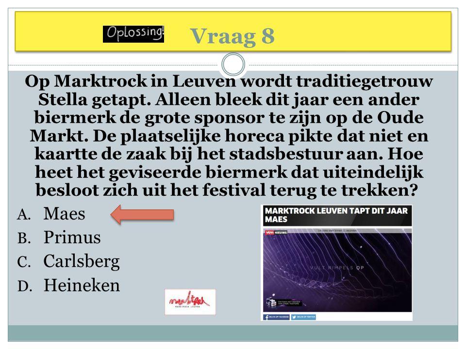 Vraag 8 Maes Primus Carlsberg Heineken