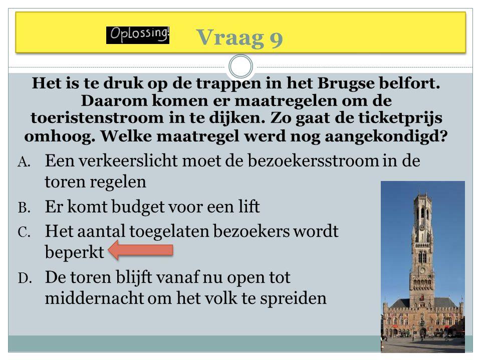 Vraag 9 Een verkeerslicht moet de bezoekersstroom in de toren regelen