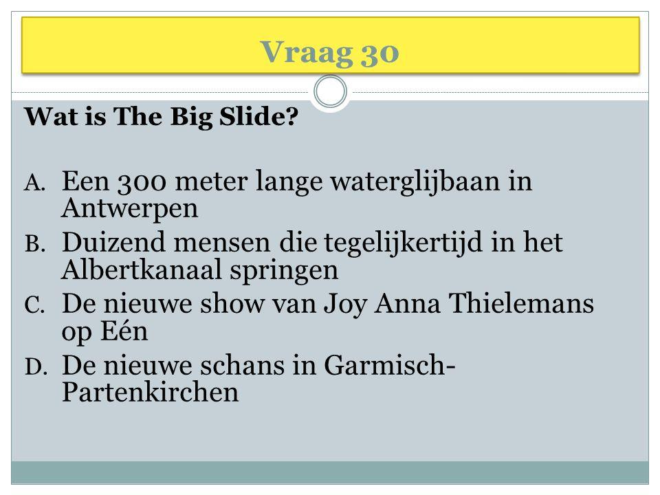 Vraag 30 Een 300 meter lange waterglijbaan in Antwerpen