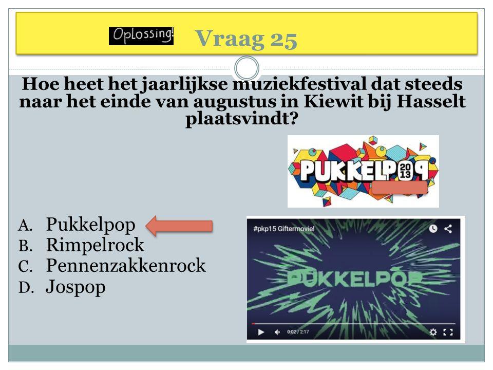 Vraag 25 Pukkelpop Rimpelrock Pennenzakkenrock Jospop