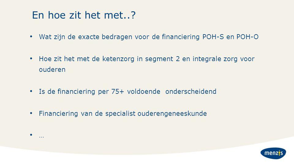 En hoe zit het met.. Wat zijn de exacte bedragen voor de financiering POH-S en POH-O.