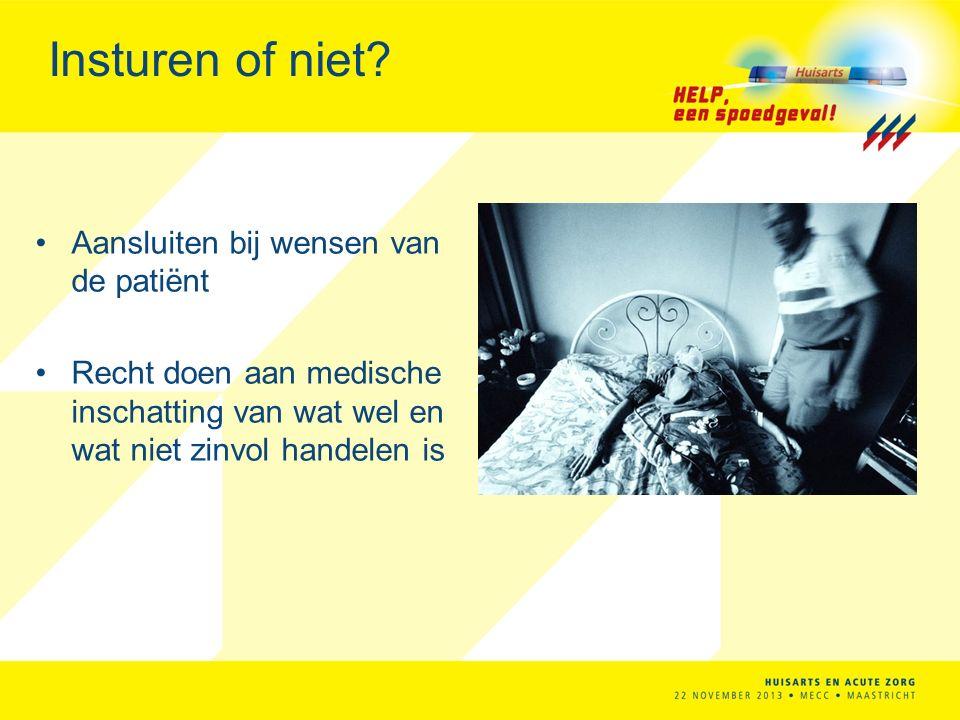 Insturen of niet Aansluiten bij wensen van de patiënt