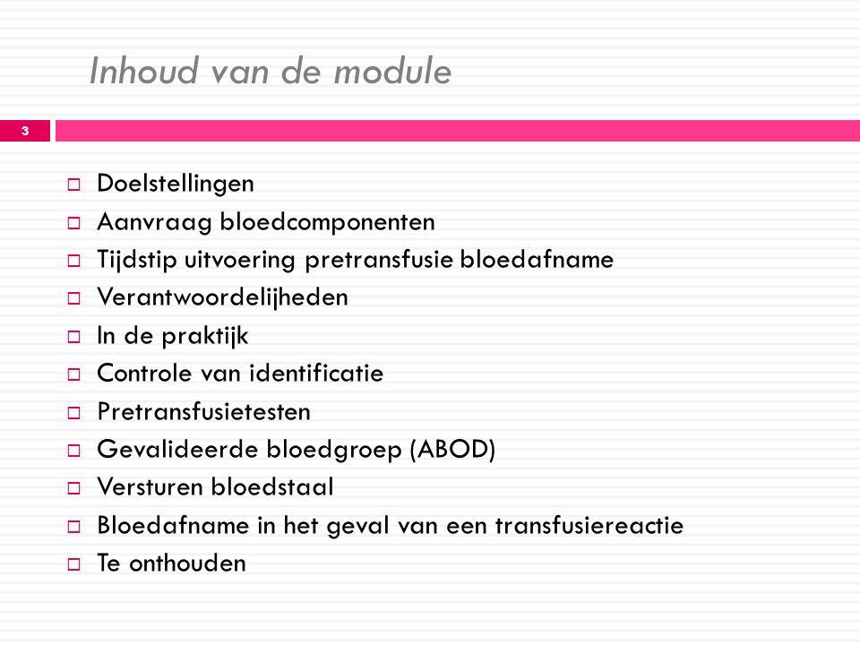 Inhoud van de module Doelstellingen Aanvraag bloedcomponenten
