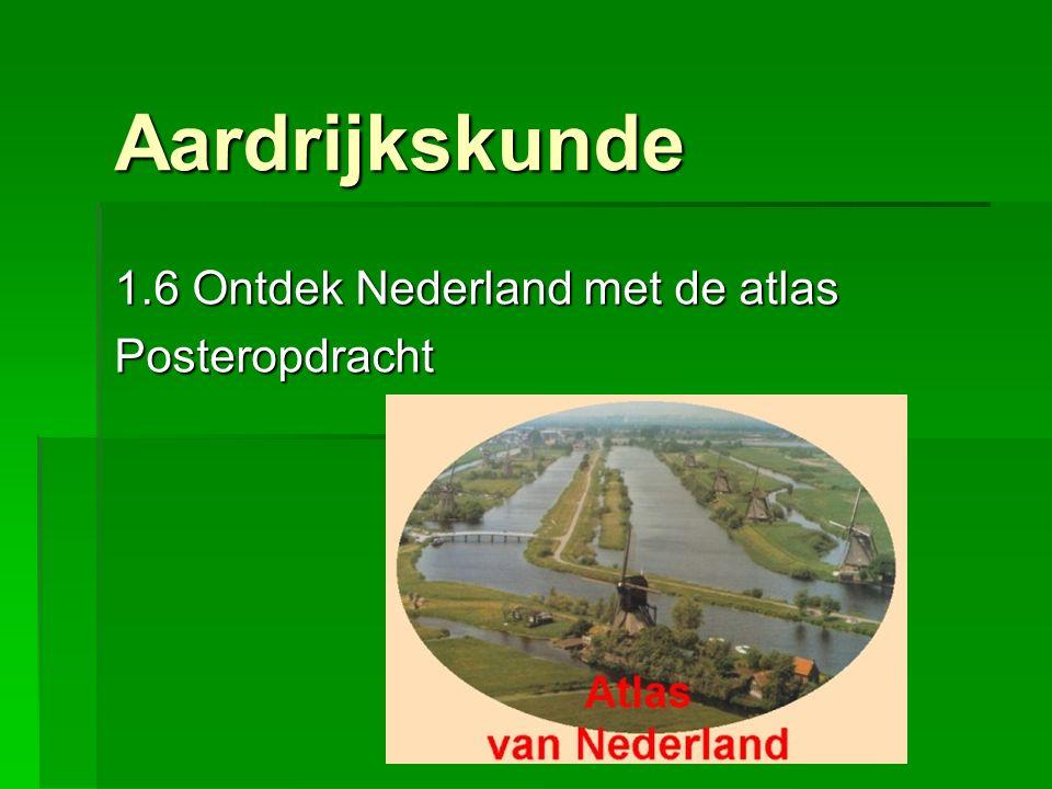 1.6 Ontdek Nederland met de atlas Posteropdracht