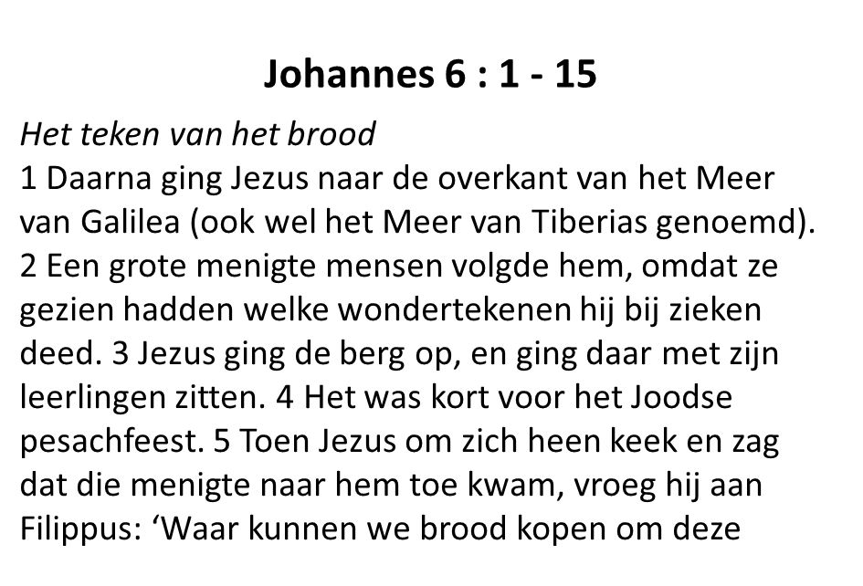 Johannes 6 : 1 - 15 Het teken van het brood