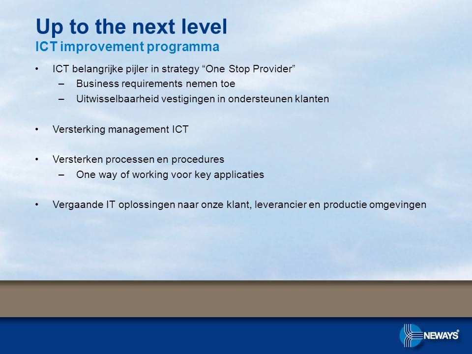 Up to the next level ICT improvement programma