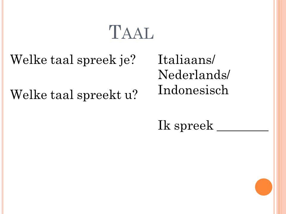 Taal Welke taal spreek je Welke taal spreekt u