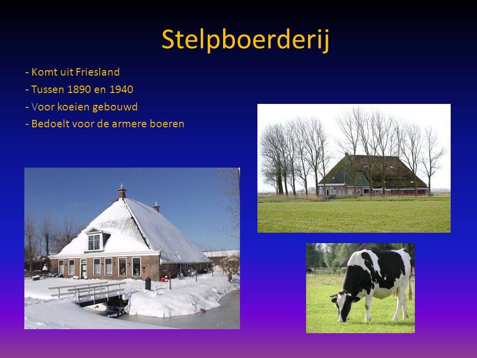 Stelpboerderij Komt uit Friesland Tussen 1890 en 1940