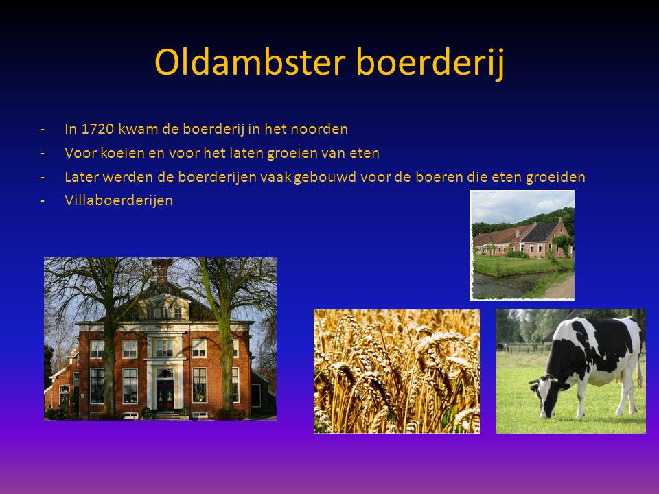 Oldambster boerderij In 1720 kwam de boerderij in het noorden