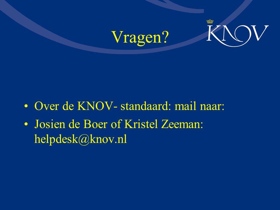 Vragen Over de KNOV- standaard: mail naar: