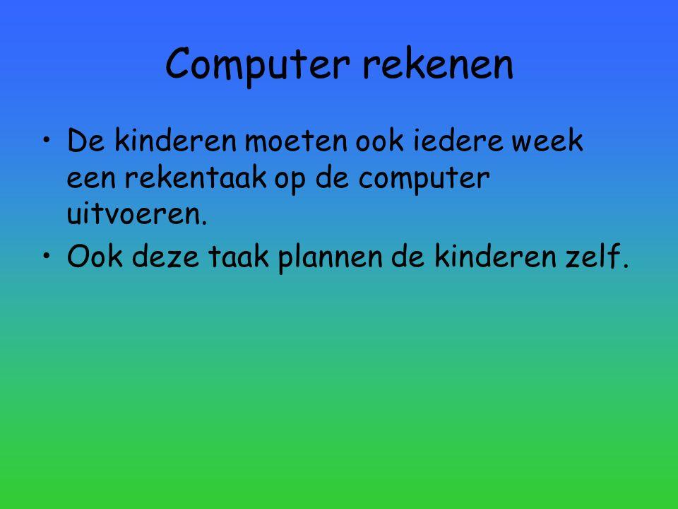 Computer rekenen De kinderen moeten ook iedere week een rekentaak op de computer uitvoeren.