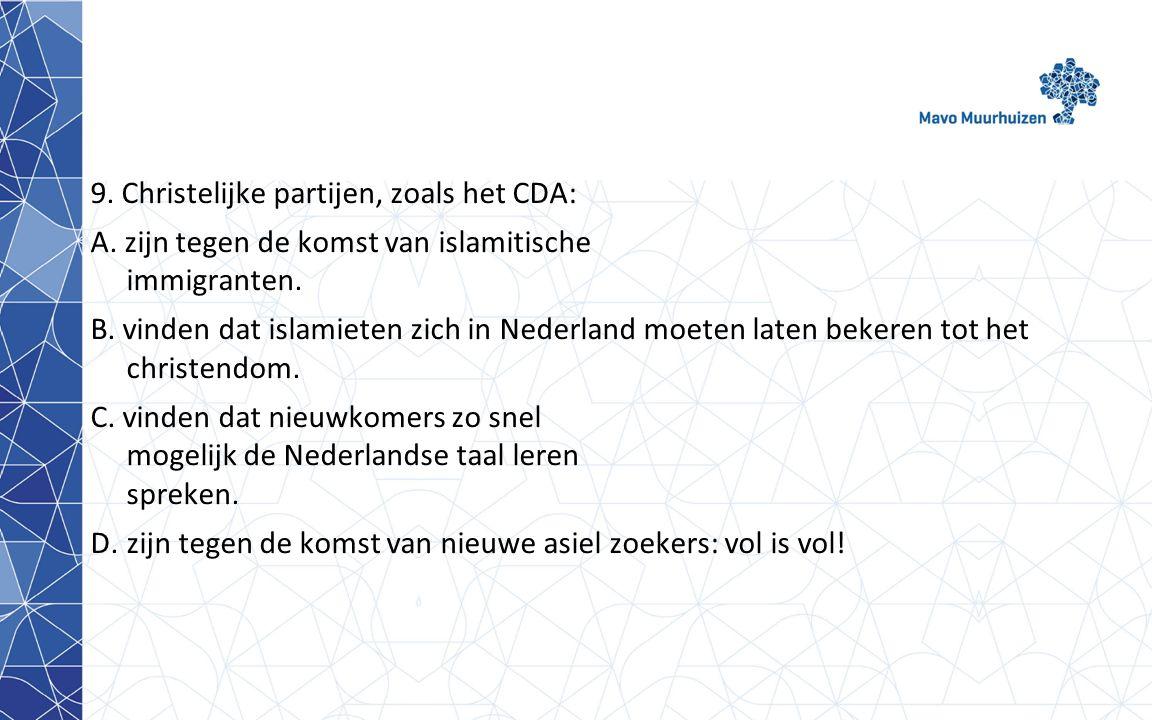 9. Christelijke partijen, zoals het CDA: