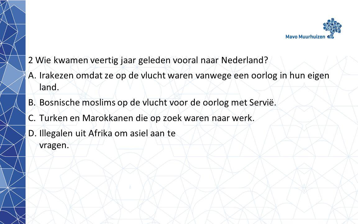 2 Wie kwamen veertig jaar geleden vooral naar Nederland