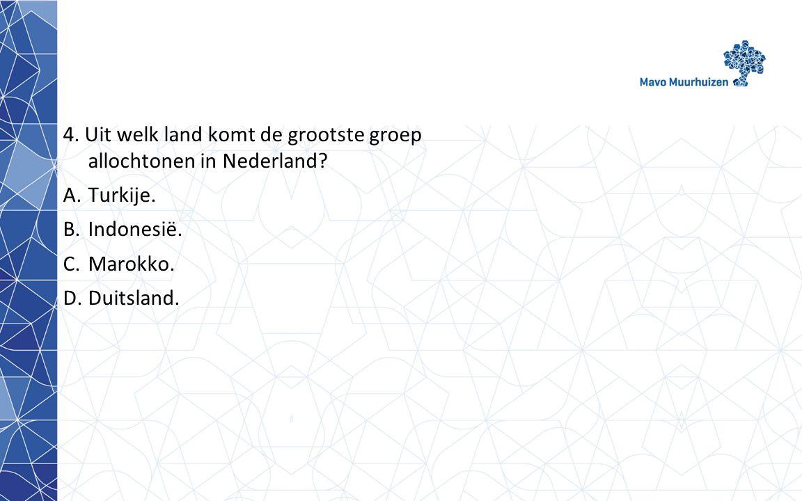 4. Uit welk land komt de grootste groep allochtonen in Nederland