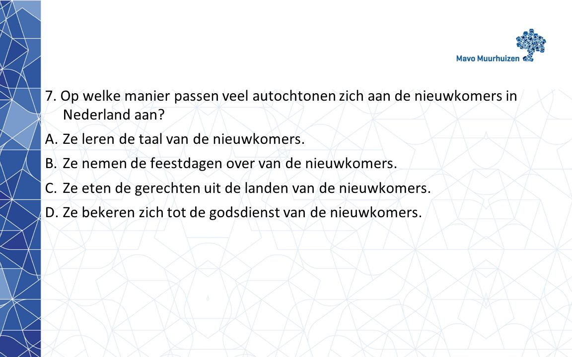 7. Op welke manier passen veel autochtonen zich aan de nieuwkomers in Nederland aan