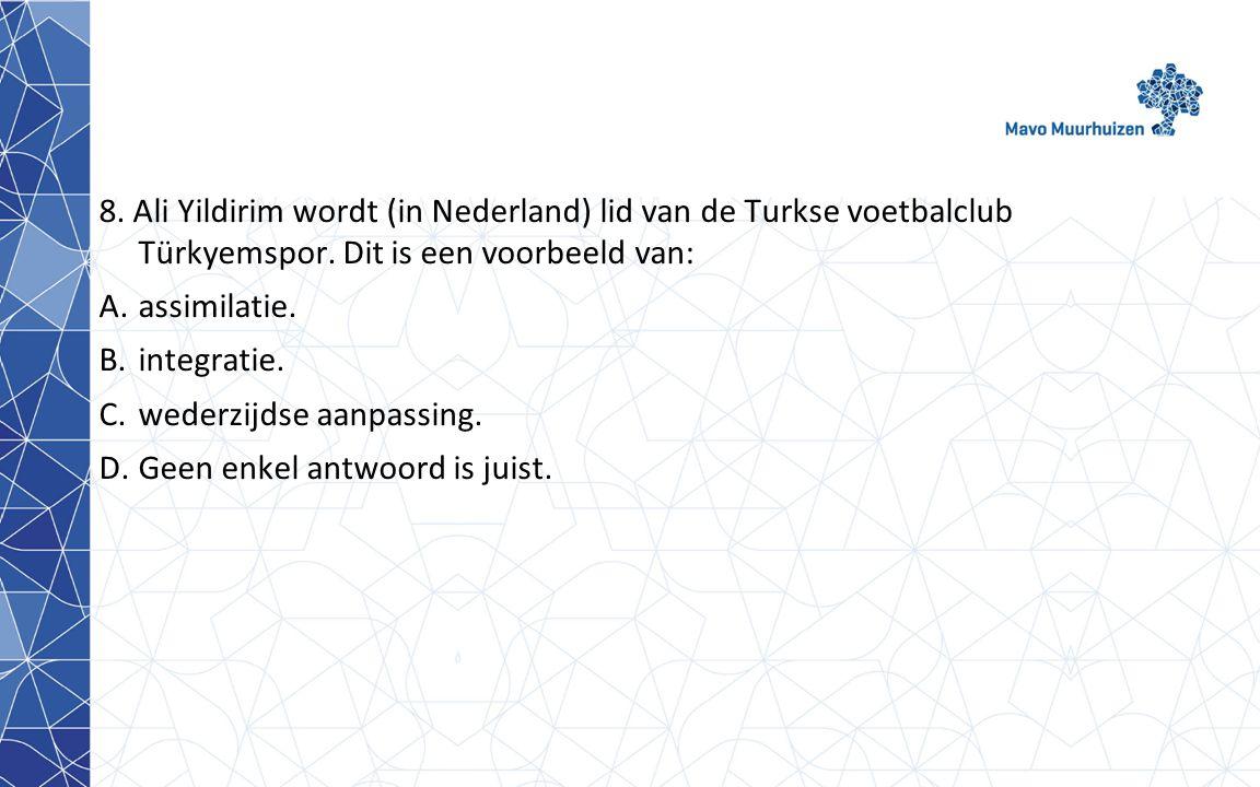 8. Ali Yildirim wordt (in Nederland) lid van de Turkse voetbalclub Türkyemspor. Dit is een voorbeeld van: