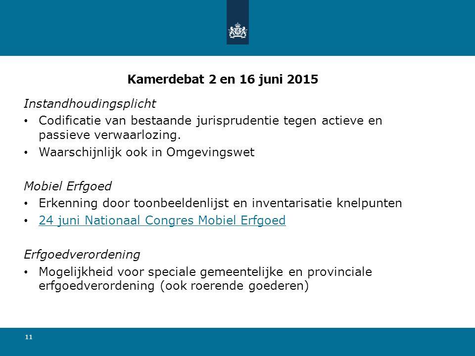 Kamerdebat 2 en 16 juni 2015 Instandhoudingsplicht. Codificatie van bestaande jurisprudentie tegen actieve en passieve verwaarlozing.