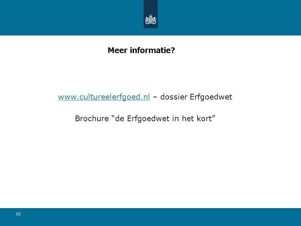 www.cultureelerfgoed.nl – dossier Erfgoedwet