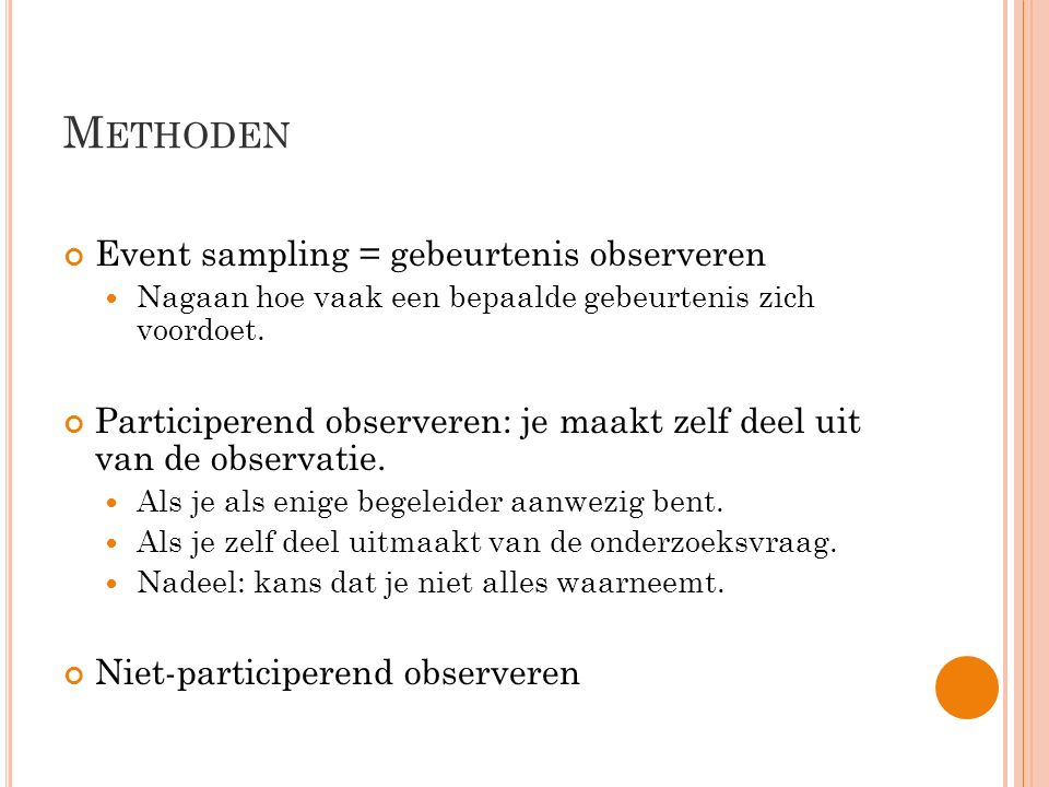Methoden Event sampling = gebeurtenis observeren