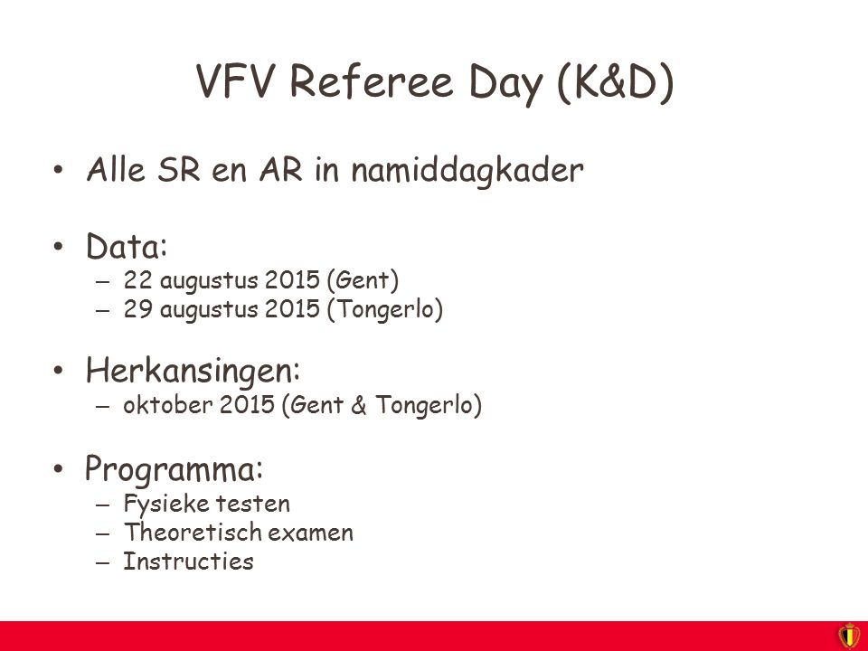 VFV Referee Day (K&D) Alle SR en AR in namiddagkader Data: