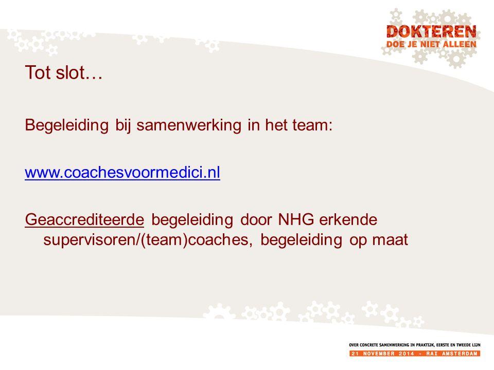 Tot slot… Begeleiding bij samenwerking in het team: