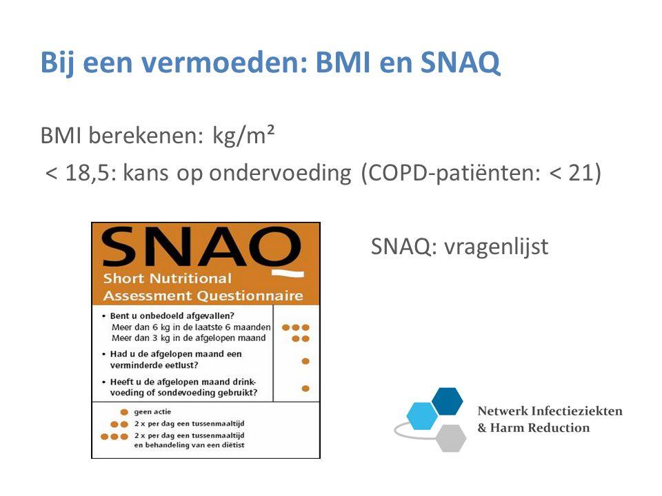 Bij een vermoeden: BMI en SNAQ