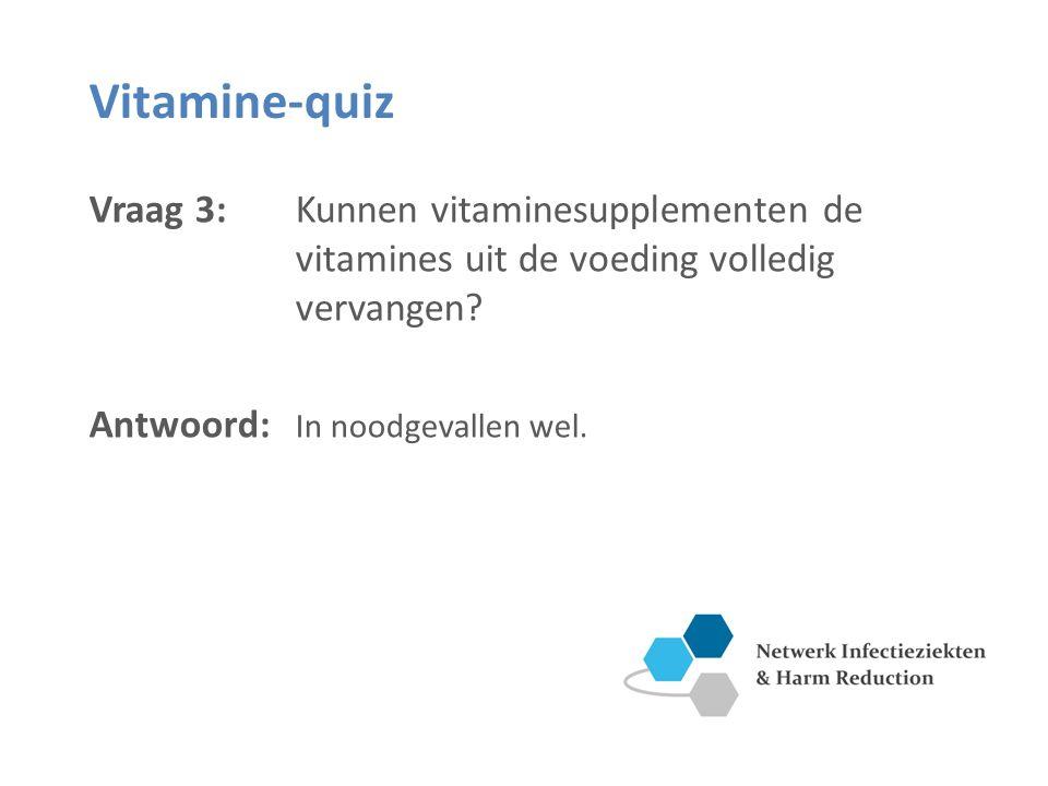 Vitamine-quiz Vraag 3: Kunnen vitaminesupplementen de vitamines uit de voeding volledig vervangen