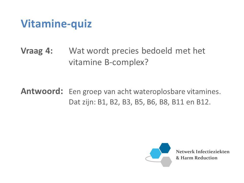 Vitamine-quiz Vraag 4: Wat wordt precies bedoeld met het vitamine B-complex