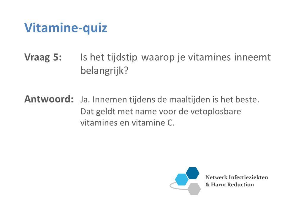 Vitamine-quiz Vraag 5: Is het tijdstip waarop je vitamines inneemt belangrijk