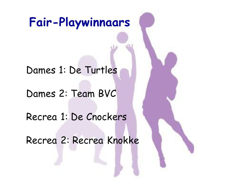 Fair-Playwinnaars Dames 1: De Turtles Dames 2: Team BVC