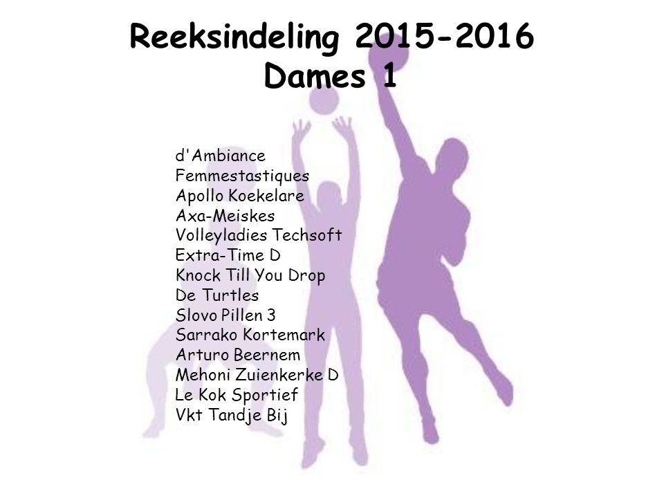 Reeksindeling 2015-2016 Dames 1 d Ambiance Femmestastiques