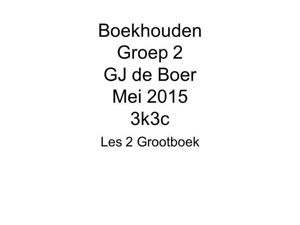 Boekhouden Groep 2 GJ de Boer Mei 2015 3k3c