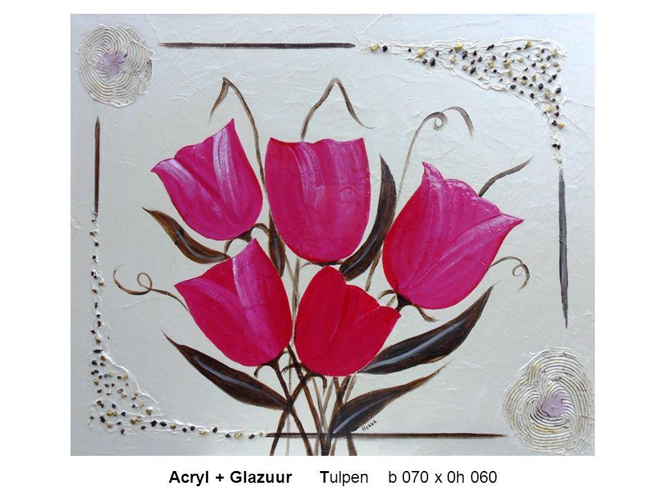 Acryl + Glazuur Tulpen b 070 x 0h 060