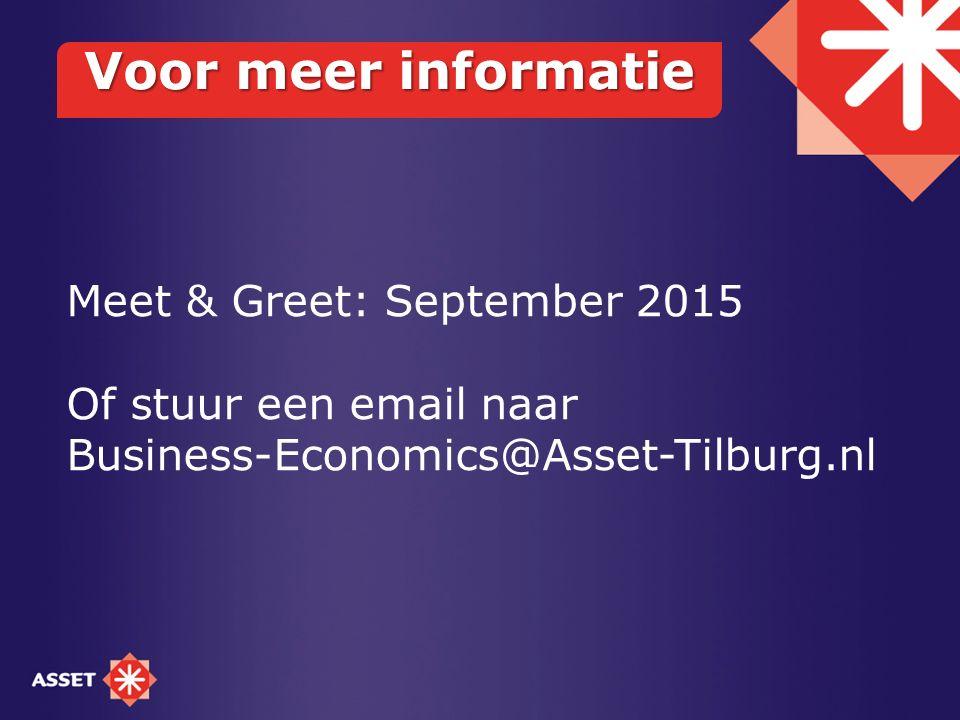 Voor meer informatie Meet & Greet: September 2015