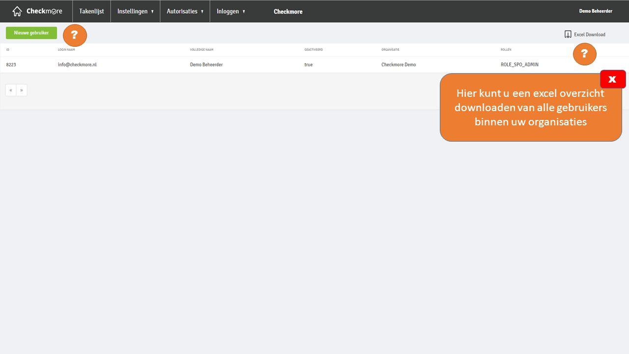 x Hier kunt u een excel overzicht downloaden van alle gebruikers binnen uw organisaties