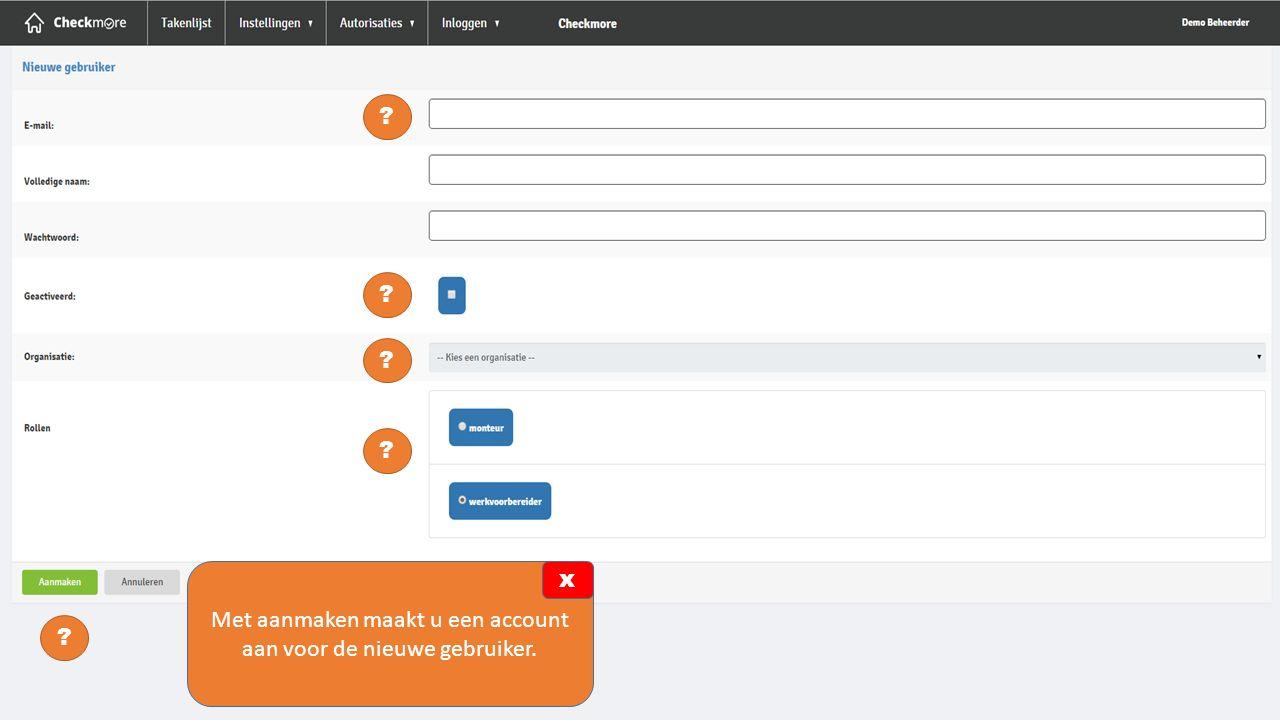 Met aanmaken maakt u een account aan voor de nieuwe gebruiker.
