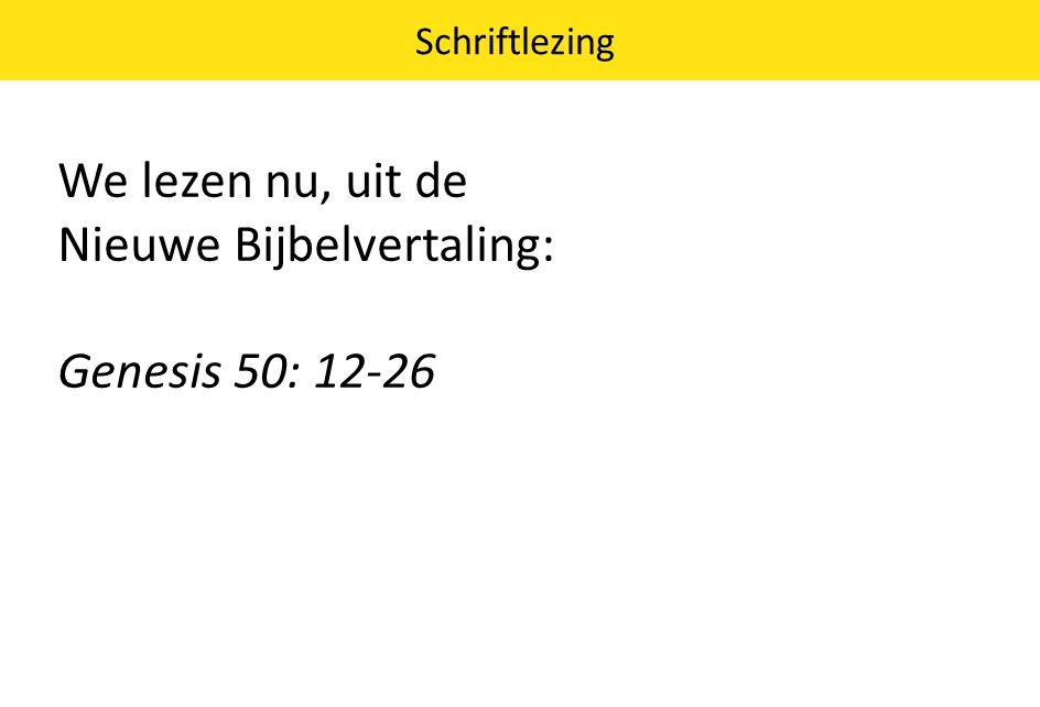 Nieuwe Bijbelvertaling: Genesis 50: 12-26