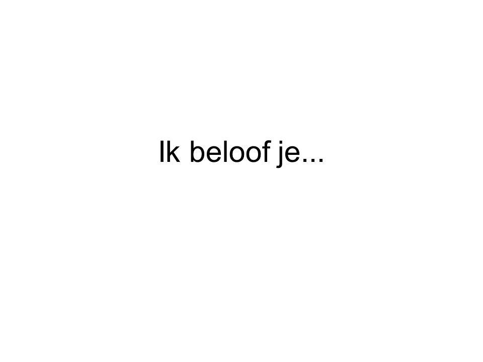 Ik beloof je...